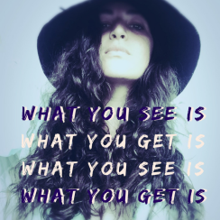 """What you see is what you get is what you see is what you get"""